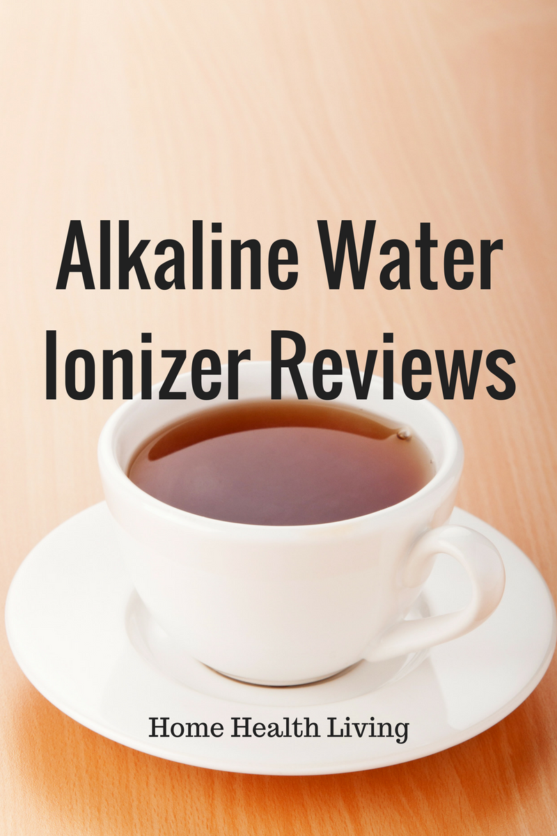 Alkaline Water Ionizer Reviews Best Of 2018 Home Health