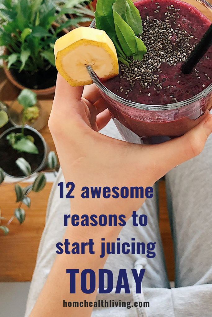 reasons to start juicing today