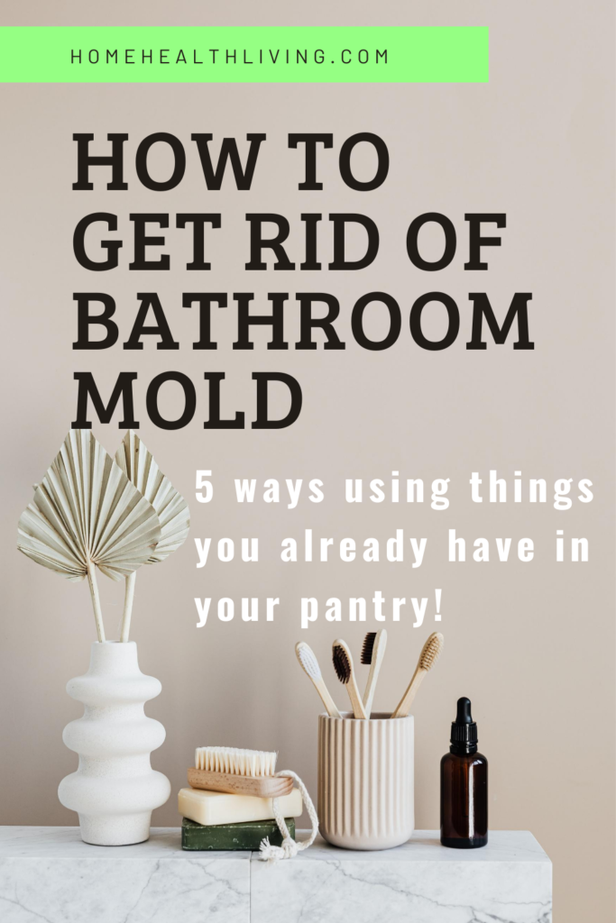 How to get rid of mold in bathroom | Home Health Living